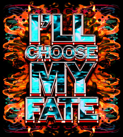 Ill-Choose-My-Fate-001